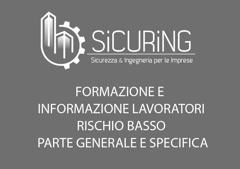 Formazione e Informazione Lavoratori – Rischio Basso – parte generale e specifica